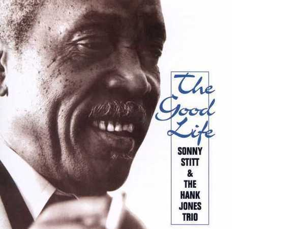 Sonny Stitt with Hank Jones Trio ‎– Good Life