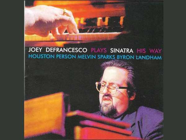 Joey DeFrancesco – Plays Sinatra His Way