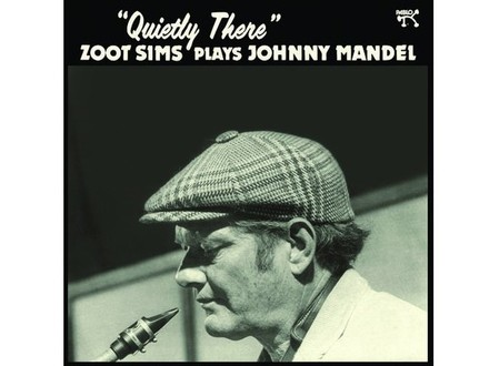 Zoot Sims Plays Johnny Mandel: Quietly There - 23.05.2018
