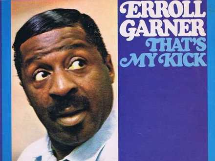 Erroll Garner ‎– That's My Kick - 06.06.2018