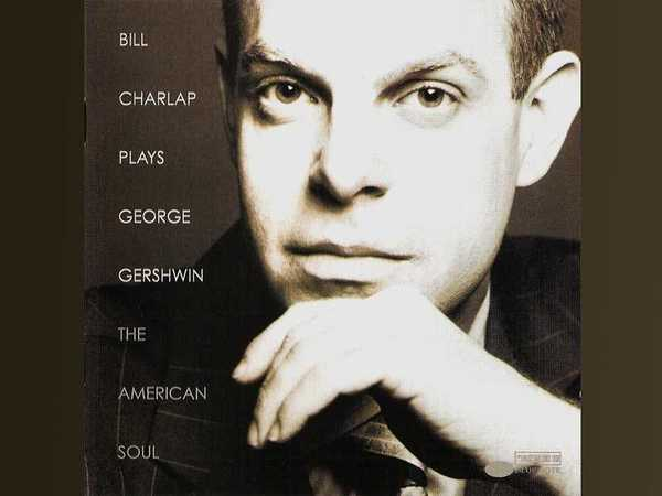 Bill Charlap ‎– Plays George Gershwin: The American Soul - 11.07.2018