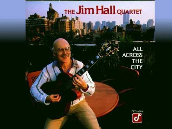 Jim Hall - All Across The City